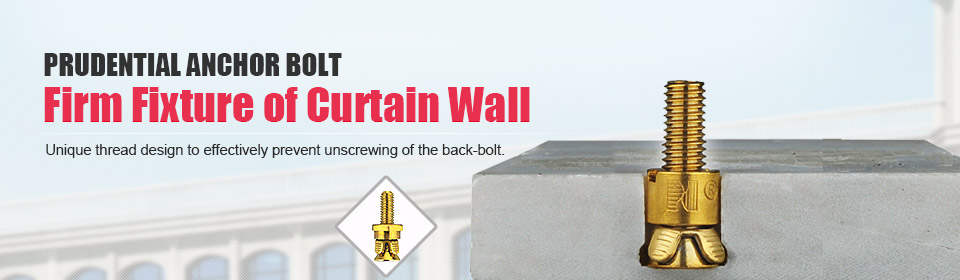 Prudential Anchor Bolt - Firm Fixture of Curtain Wall